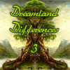 Dreamland Differences 3